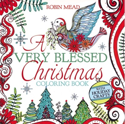 A Very Blessed Christmas Coloring Book Robin Mead 9781455539352