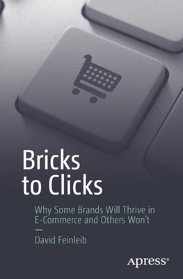 Bricks to Clicks David Feinleib 9781484228043