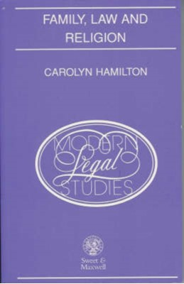 Family, Law and Religion Carolyn Hamilton, C Hamilton 9780421458604