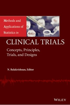 Methods and Applications of Statistics in Clinical Trials, Volume 1 and Volume 2 N. Balakrishnan 9781118790786