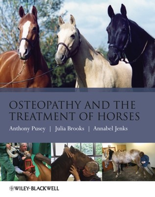 Osteopathy and the Treatment of Horses Anthony Pusey, Julia Brooks, Annabel Jenks 9781405169523