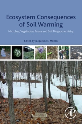 Ecosystem Consequences of Soil Warming  9780128134931