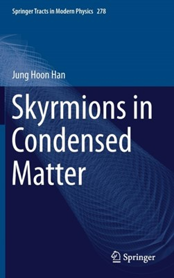 Skyrmions in Condensed Matter Jung Hoon Han 9783319692449