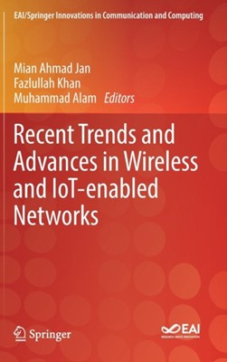 Recent Trends and Advances in Wireless and IoT-enabled Networks  9783319999654
