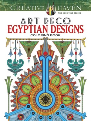 Creative Haven Art Deco Egyptian Designs Coloring Book Dover 9780486807911