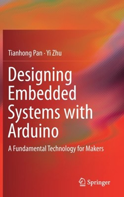 Designing Embedded Systems with Arduino Tianhong Pan 9789811044175