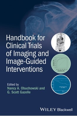 Handbook for Clinical Trials of Imaging and Image-Guided Interventions G. Scott Gazelle, Nancy A. Obuchowski 9781118849750