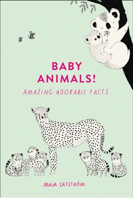 Baby Animals! Maja Safstrom 9780008372361