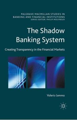 The Shadow Banking System Valerio Lemma 9781349578122