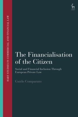 The Financialisation of the Citizen Guido Comparato 9781509919222