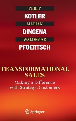 Transformational Sales Waldemar Pfoertsch, Philip Kotler, Marian Dingena 9783319206059