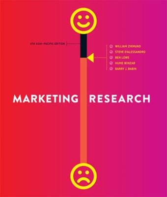 Marketing Research: Asia-Pacific Edition Barry (Louisiana Tech University) Babin, Steve (CSU) D'Alessandro, Hume (Macquarie University) Winzar, William (Deceased) Zikmund, Ben (University of Kent Lowe, William (Oklahoma State University) Zikmund 9780170369824