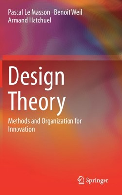 Design Theory Benoit Weil, Armand Hatchuel, Pascal le Masson 9783319502762