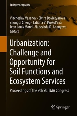 Urbanization: Challenge and Opportunity for Soil Functions and Ecosystem Services  9783319896014