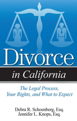 Divorce in California Jennifer L. Knops, Debra R. Schoenberg 9781938803673