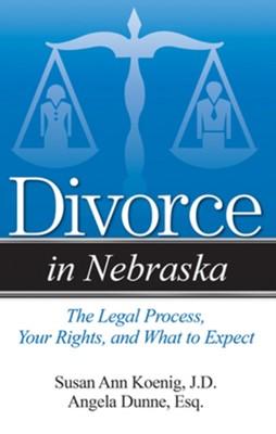 Divorce in Nebraska Susan Ann Koenig 9781938803079