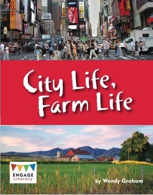 City Life, Farm Life Wendy Graham 9781406265156