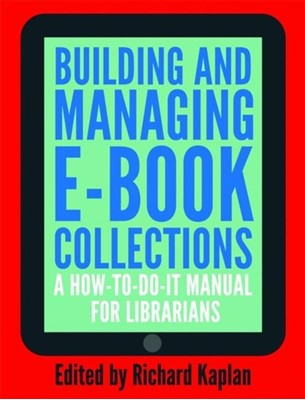 Building and Managing E-book Collections  9781856048378