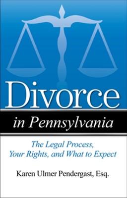 Divorce in Pennsylvania Karen Ulmer Pendergast 9781943886685
