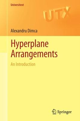 Hyperplane Arrangements Alexandru Dimca 9783319562209