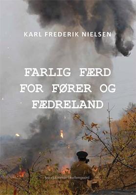 Farlig færd for fører og fædreland Karl Frederik  Nielsen 9788772186719