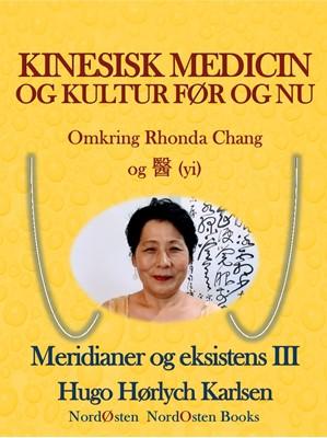 Kinesisk medicin og kultur før og nu Hugo Hørlych Karlsen 9788791493522