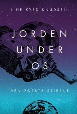 Jorden under os 2 - Den første stjerne Line Kyed Knudsen 9788702294217