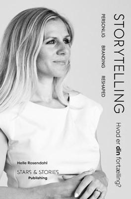 Storytelling, hvad er din fortælling? Helle Rosendahl 9788740443790
