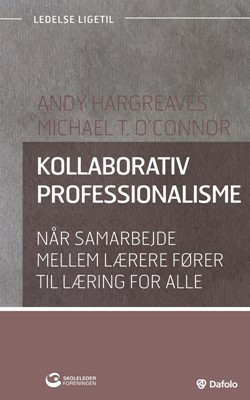 Kollaborativ professionalisme Michael T. O'Connor, Andy Hargreaves 9788771608335