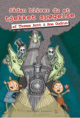 Sådan bliver du et tjekket spøgelse Thomas Arnt, Ane Gudrun, Thomas Arni 9788793767300