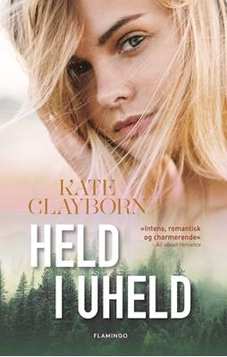 Held i uheld Kate Clayborn 9788702281095