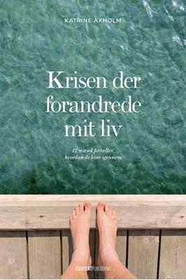 Krisen der forandrede mit liv Katrine Axholm 9788793607552