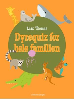 Dyrequiz for hele familien Lars Thomas 9788726031997