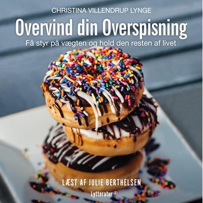 Overvind din overspisning Christina Villendrup Lynge 9788770303187