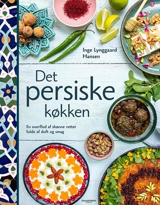 Det persiske køkken Inge Lynggaard Hansen 9788793679818