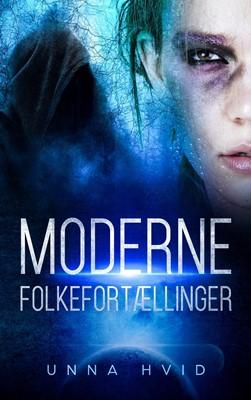 Moderne Folkefortællinger Unna Hvid 9788743035121