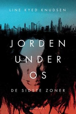 Jorden under os 1 - De sidste zoner Line Kyed Knudsen 9788702288582