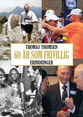 60 år som frivillig Thomas Thomsen 9788793879041