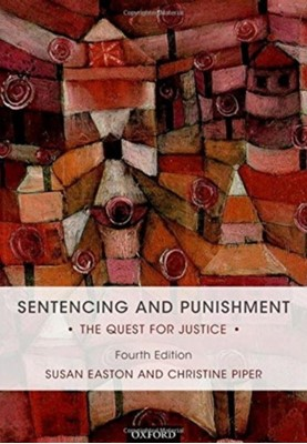 Sentencing and Punishment Christine (Emeritus Professor of Law Piper, Susan (Professor of Law Easton 9780198744825