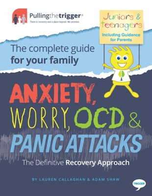 Anxiety, Worry, OCD and Panic Attacks - The Definitive Recovery Approach Adam Shaw, Lauren Callaghan 9781911246053