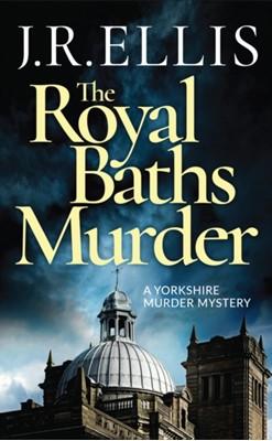 The Royal Baths Murder J. R. Ellis 9781542015424