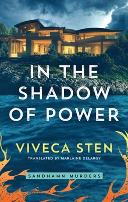 In the Shadow of Power Viveca Sten 9781542007665