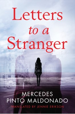 Letters to a Stranger Mercedes Pinto Maldonado 9781542007306