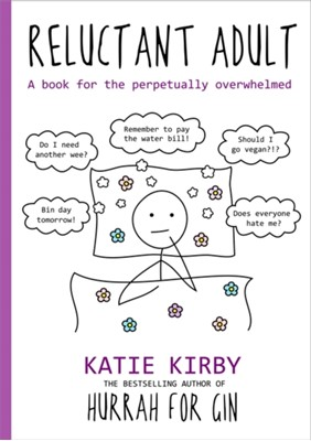 Hurrah for Gin: Reluctant Adult Katie Kirby 9781473662056