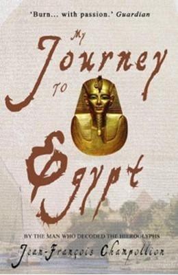 My Journey to Egypt Jean-Francois Champollion 9781783341078