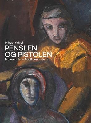Penslen og Pistolen Mikael Wivel 9788793604766