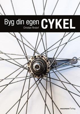 Byg din egen cykel Christian Rindorf 9788793867710