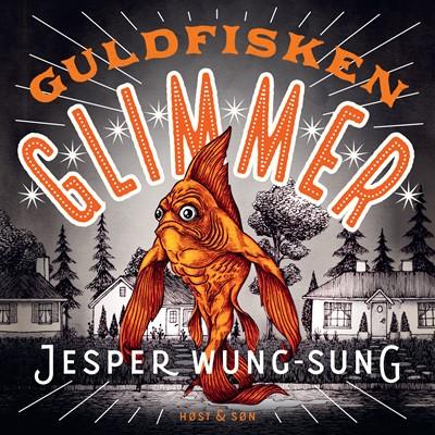 Guldfisken Glimmer Jesper Wung-Sung 9788763863377