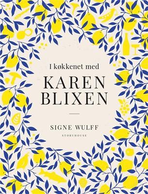 I køkkenet med Karen Blixen Signe Wulff 9788711919378