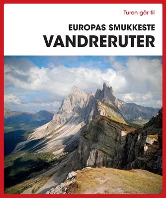 Turen går til Europas smukkeste vandreruter Diverse forfattere 9788740059045